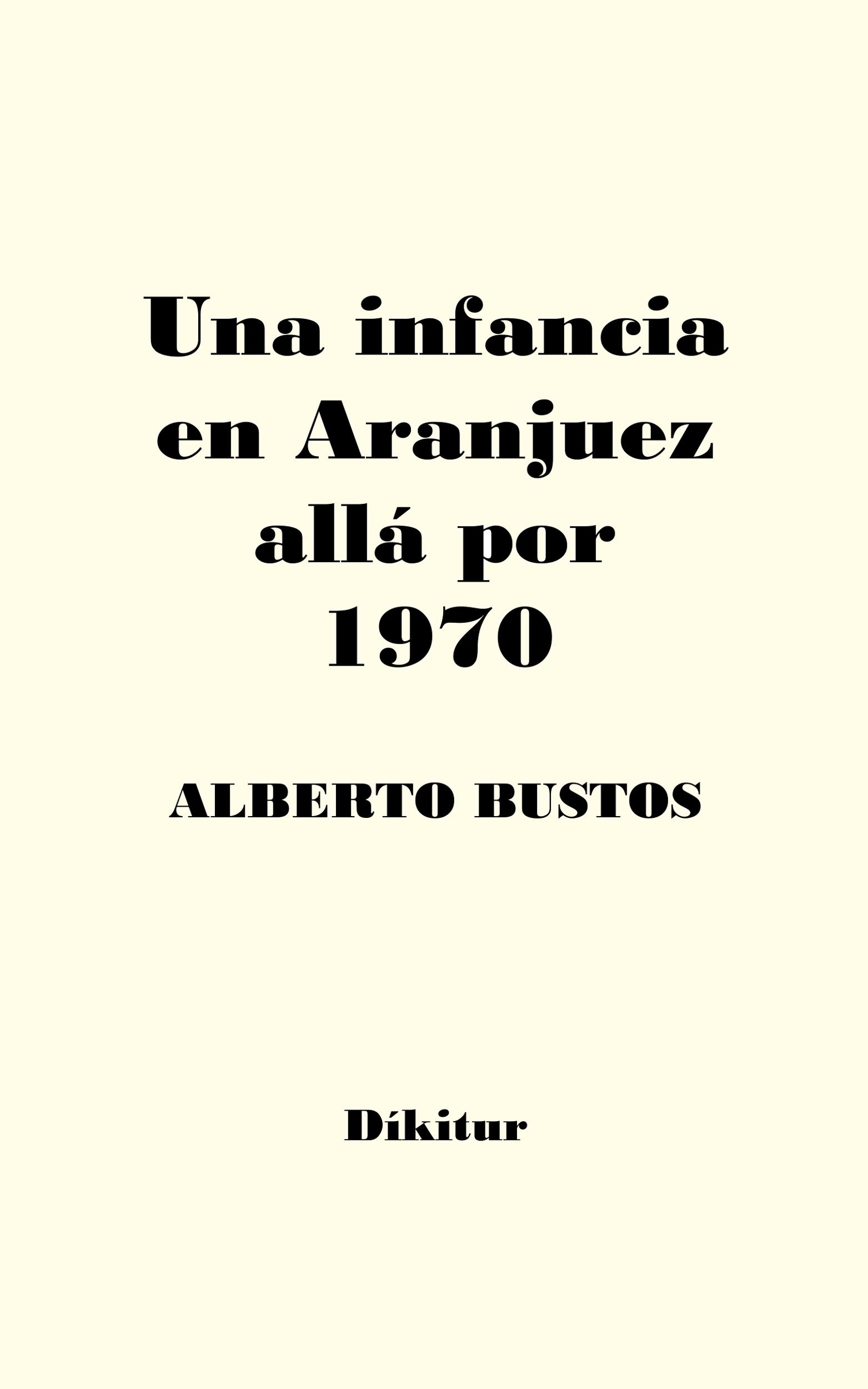Una infancia en Aranjuez allá por 1970